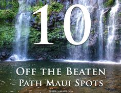 Maui's Top 10 Off the Beaten Path | Hidden spots on Maui