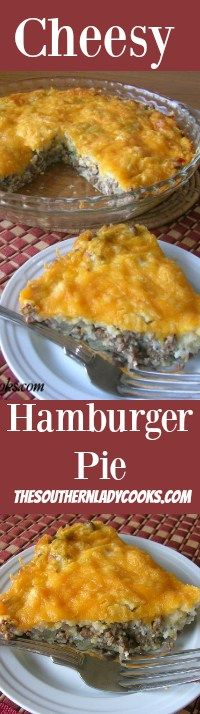 The Southern Lady Cooks Cheesy Hamburger Pie