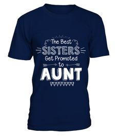 best sisters  promoted to  Aunt T shirt love family best gift  sister#tshirt#tee#gift#holiday#art#design#designer#tshirtformen#tshirtforwomen#besttshirt#funnytshirt#age#name#october#november#december#happy#grandparent#blackFriday#family#thanksgiving#birthday#image#photo#ideas#sweetshirt#bestfriend#nurse#winter#america#american#lovely#unisex#sexy#veteran#cooldesign#mug#mugs#awesome#holiday#season#cuteshirt