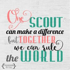 SCOUTS GIRL One Scout Can Make a Difference File vinyl decal tshirt screenprint printable Digital In Girl Scout Shirts, Girl Scout Badges, Girl Scout Troop, Boy Scouts, Scout Quotes, Brownie Scouts, Girl Scout Juniors, Daisy Girl Scouts, Make A Difference