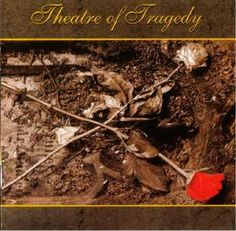 Name: Theatre of Tragedy – Theatre of Tragedy Genre: Gothic Metal Year: 1995 Format: Mp3 Quality: 320 kbps Description: Studio Album! Tracklist: 1. A Hamlet For A Slothful Vassal 2. Cheerful Dirge 3. To These Words I Beheld No Tongue 4. Hollow-Hearted, Heart-Departed 5. …A Distance There Is… 6. Sweet Art Thou 7. Mire 8. …