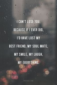 That I have my beautiful Baby Girl. Until I see you again my love. I will love you forever my dearest friend Bff Quotes, Best Friend Quotes, Boyfriend Quotes, Friendship Quotes, Great Quotes, Quotes To Live By, Inspirational Quotes, Qoutes, Quotes About Boyfriends