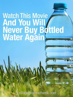 Watch This Movie and You'll Never Buy Bottled Water Again -- click here: http://villagegreennetwork.com/watch-movie-youll-never-buy-bottled-water-again/