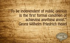 Hegel on public opinion Friedrich Hegel, Public Opinion, Wisdom, Words, Quotes, Quotations, Quote, Shut Up Quotes, Horse