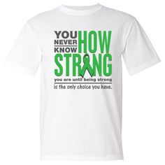 Bile Duct Cancer powerful slogan:  You Never Know How Strong You Are Until Being Strong is The Only Choice You Have shirts, apparel and unique awareness merchandise #BileDuctCancerawareness  #BileDuctCancerstrong  #BileDuctCancershirts