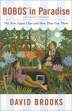 Bobos in Paradise: The New Upper Class and How They Got There by David Brooks, http://www.amazon.com/dp/0684853779/ref=cm_sw_r_pi_dp_FdlDpb0TE5ET0