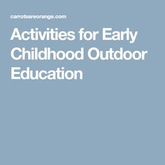 Activities for Early Childhood Outdoor Education