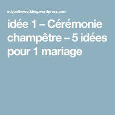 idée 1 – Cérémonie champêtre – 5 idées pour 1 mariage