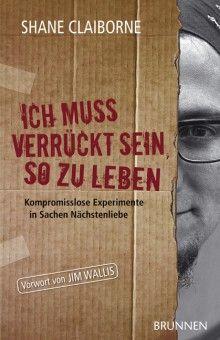BRUNNEN VERLAG GmbH - Ich muss verrückt sein, so zu leben