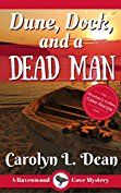 DUNE, DOCK, and a DEAD MAN: A Ravenwood Cove Cozy Mystery - Kindle edition by Carolyn L. Dean. Mystery, Thriller & Suspense Kindle eBooks @ Amazon.com.