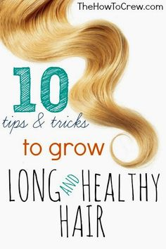PinTutorials: 10 Tips & tricks To Grow Long and Healthy Hair