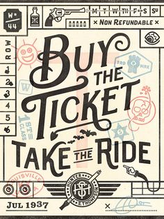 One of my favorite quotes of all time by Hunter S. Thompson    My new Motto,Buy the ticket and take the ride!