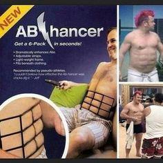 Hahahaha!!!! Instant six pack