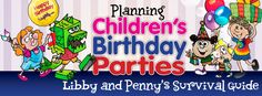 Planning Children's Birthday Parties Libby and Penny Survival Guide