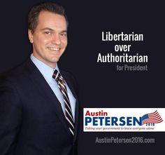 Austin Petersen President #AP4LP Election 2016 Libertarian liberty freedom