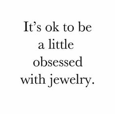 Quote Jewelry   71 Best Best Jewelry Quotes Images In 2019 Jewelry Quotes Jewelry