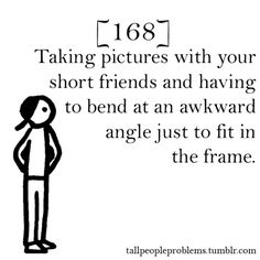 Only the story of my life. And half the time I look like the hunchback of notre dame. #tallgirlprobs