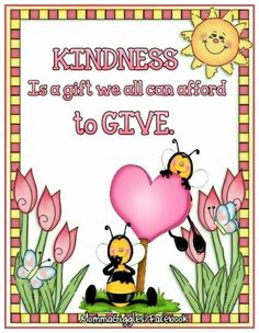 KINDNESS is a gift we can all afford to GIVE.