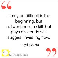 """It may be difficult in the beginning, but networking is a skill that pays dividends so I suggest investing now."" #Literally #Crowdfunding"