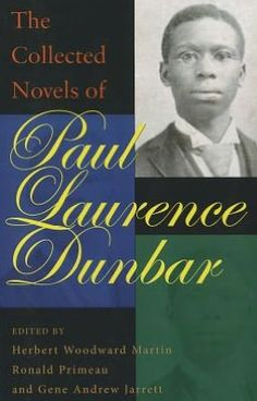 The Collected Novels of Paul Laurence Dunbar. Edited by Herbert Woodward Martin, Ronald Primeau and Gene Andrew Jarrett.