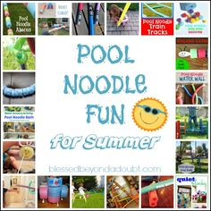 A list of Pool Noodle Fun for Summer. Which one will you try first?