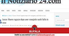 Attualità: #BUFALA #Lecco #Muore ragazzo dopo aver mangiato sushi fatto in casa (link: http://ift.tt/2cgO9Mr )