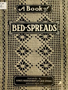 """""""A Book of Bed-Spreads"""" by: Helen S. King (1913) 