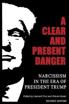 A Clear and Present Danger: Narcissism in the Era of Pres... https://www.amazon.com/dp/1630514144/ref=cm_sw_r_pi_dp_x_umzYybCRBF72V