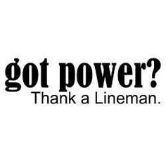 Discover and share Lineman Quotes. Explore our collection of motivational and famous quotes by authors you know and love. Famous Quotes, Best Quotes, Electrical Lineman, Lineman Love, 1st Responders, Thank You Quotes, Keep The Lights On, Fun At Work, Love My Job