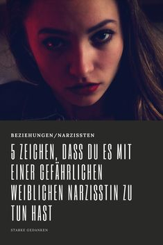 5 Zeichen, dass du es mit einer gefährlichen weiblichen Narzisstin zu tun hast Bpd, Psychopath, Science And Nature, Narcissist, Psychology, Coaching, Life Hacks, Knowledge, Health