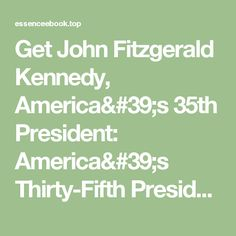 Get John Fitzgerald Kennedy, America's 35th President: America's Thirty-Fifth President by Barry Denenberg | Download e-books for free