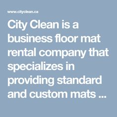 Check out our latest write-up to know why City Clean mat rentals are a perfect solution for your business. Get in touch with us for more 1 City Clean, Custom Mats, Floor Mats, Cleaning, Flooring, Business, Classic, Free, Image