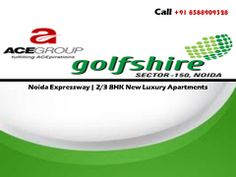 Ace group is presenting Golf Shire a modern residential project in sector 150, Noida Expressway. Ace Golf Shire Greater Noida is integrating the standard lifestyle with 2/3 bhk across the world. Further info: http://www.acegolfshirenoida.net.in/