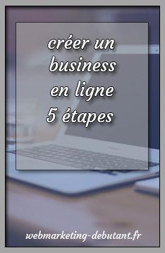 Créer un business en ligne - 5 étapes  #blog #blogueur #blogueurhomme #entrepreneur #entreprenariat