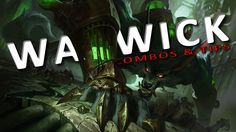 Warwick ~ Combos and Tips