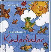 Kleines Buch der Kinderlieder / Gisela Dürr.