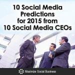 10 Social Media Predictions for 2015 from 10 Social Media CEOs