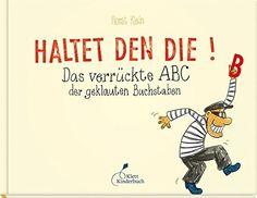 Haltet den Die!: Das verrückte ABC der geklauten Buchstaben