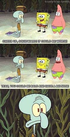 Cheer Up, Squidward - Tap to see more of the best Spongebob quotes that will make you LOL! Funny Spongebob Memes, Funny Jokes, Hilarious, Spongebob Squidward, Spongebob Songs, Funny Vid, Spongebob Squarepants, Humor, My Guy