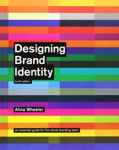 Designing Brand Identity: An Essential Guide for the Whole Branding Team von Alina Wheeler http://www.amazon.de/dp/1118099206/ref=cm_sw_r_pi_dp_edUIwb1R0Q3Z3