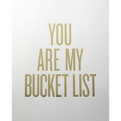 You were one of the first things on my Bucket List ✔