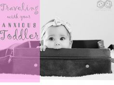 5 tips when traveling with an anxious toddler!