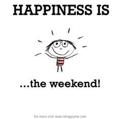 Fin de Semana - Weekend!!!