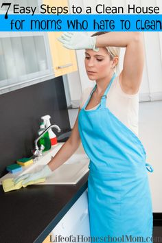 7 Easy Steps to a Clean House {for moms who hate to clean}