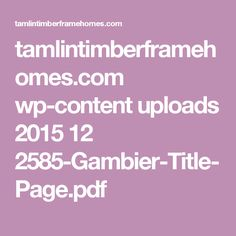 tamlintimberframehomes.com wp-content uploads 2015 12 2585-Gambier-Title-Page.pdf