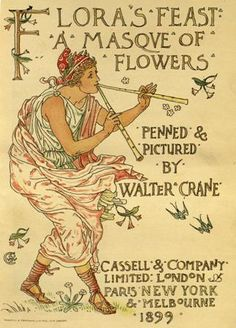 'Flora's Feast, A Masque Of Flowers'  by Walter Crane.