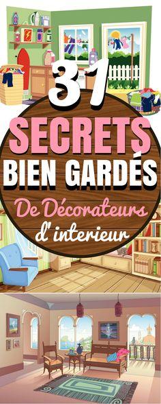 31 Secrets de décorateurs d'intérieur à connaitre impérativement !