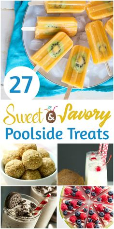 27 Sweet & Savory Poolside Treats!! Perfect for the hot summer days!!