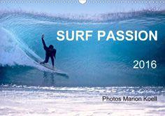 SURF PASSION 2016 Photos von Marion Koell - CALVENDO Kalender von Marion Koell - #surfing #photography #calendar