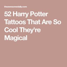 52 Harry Potter Tattoos That Are So Cool They're Magical